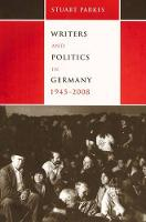 Writers and Politics in Germany, 1945-2008 - Studies in German Literature, Linguistics, and Culture v. 32 (Hardback)