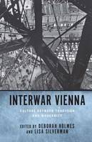 Interwar Vienna - Culture between Tradition and Modernity (Hardback)