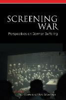 Screening War - Perspectives on German Suffering (Hardback)