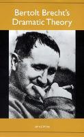 Bertolt Brecht's Dramatic Theory - Studies in German Literature, Linguistics, and Culture v. 83 (Paperback)