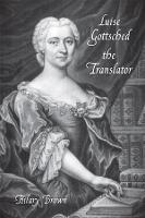 Luise Gottsched the Translator - Studies in German Literature, Linguistics, and Culture v. 118 (Hardback)