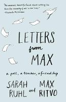 Letters from Max: A Poet, a Teacher, a Friendship (Paperback)