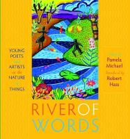 River of Words: Young Poets and Artists on the Nature of Things (Paperback)