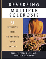 Reversing Multiple Sclerosis: 9 Effective Steps to Recover Your Health (Paperback)