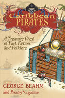 Caribbean Pirates: A Treasure Chest of Fact Fiction and Folklore (Paperback)