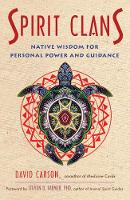 Spirit Clans: Native Wisdom for Personal Power and Guidance (Paperback)