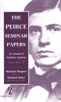 The Peirce Seminar Papers: Volume II: An Annual of Semiotic Analysis (Hardback)