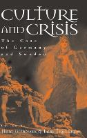 Culture and Crisis: Germany and Sweden Compared (Hardback)