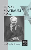 Ignaz Maybaum: A Reader (Hardback)