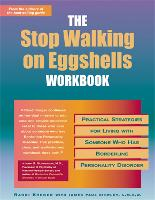 Stop Walking On Eggshells Workbook: Practical Strategies for Living with Someone Who Has Borderline Personality Disorder (Paperback)