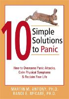 10 Simple Solutions to Panic: How to Overcome Panic Attacks, Calm Physical Symptoms, and Reclaim Your Life - New Harbinger Ten Simple Solutions Series (Paperback)