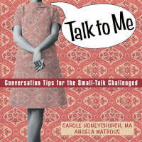 Talk to ME: Conversation Tips for the Small-Talk Challenged (Paperback)