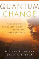 Quantum Change: When Epiphanies and Sudden Insights Transform Ordinary Lives (Paperback)
