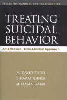Treating Suicidal Behavior: An Effective, Time-Limited Approach - Treatment Manuals for Practitioners (Hardback)