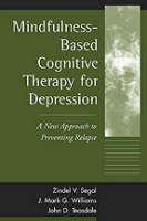Mindfulness-based Cognitive Therapy for Depression: A New Approach to Preventing Relapse (Hardback)