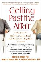 Getting Past the Affair: A Program to Help You Cope, Heal, and Move On -- Together or Apart (Paperback)