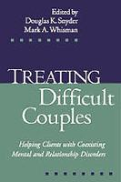 Treating Difficult Couples: Helping Clients with Coexisting Mental and Relationship Disorders (Hardback)