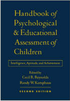 Handbook of Psychological and Educational Assessment of Children: Intelligence & Achievement (Hardback)