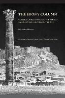 The Ebony Column: Classics, Civilization and the African American Reclamation of the West (Hardback)