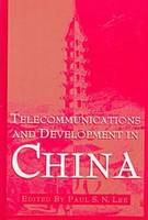 Telecommunications and Development in China - New Media: Policy & Research Issues S. (Hardback)