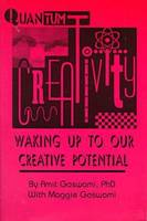 Quantum Creativity: Waking Up to Our Creative Potential - Perspectives on Creativity (Paperback)