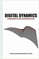 Digital Dynamics: Engagements and Connections (Hardback)