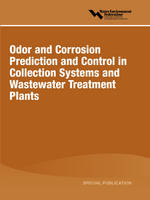 Odor and Corrosion Prediction and Control in Collection Systems and Wastewater Treatment Plants (Paperback)