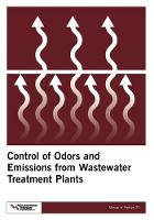Control of Odors and Emissions from Wastewater Treatment Plants - WEF Manual of Practice (Paperback)