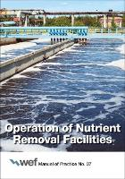 Operation of Nutrient Removal Facilities - WEF Manual of Practice (Paperback)