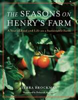 The Seasons on Henry's Farm: A Year of Food and Life on a Sustainable Farm (Hardback)