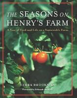 The Seasons on Henry's Farm: A Year of Food and Life on a Sustainable Farm (Paperback)