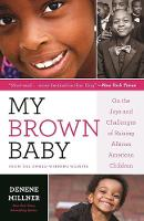 My Brown Baby: On the Joys and Challenges of Raising African American Children (Paperback)