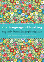Language of Healing: Daily Comfort for Women Living with Breast Cancer (Paperback)