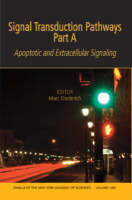Signal Transduction Pathways, Part A: Apoptotic and Extracellular Signaling, Volume 1090 - Annals of the New York Academy of Sciences (Paperback)