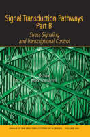 Signal Transduction Pathways, Part B: Stress Signaling and Transcriptional Control, Volume 1091 - Annals of the New York Academy of Sciences (Paperback)