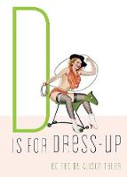 D is for Dress-Up (Paperback)