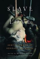 Slave to Love: Erotic Stories of Bondage and Desire (Paperback)