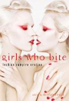 Girls Who Bite: Lesbian Vampire Erotica (Paperback)
