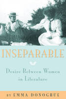Inseparable: Desire Between Women in Literature (Paperback)