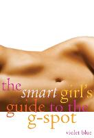 The Smart Girl's Guide to the G-Spot (Paperback)