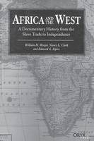 Africa and the West: A Documentary History from the Slave Trade to Independence (Hardback)