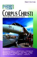 Insiders' Guide (R) to Corpus Christi - Insiders' Guide Series (Paperback)