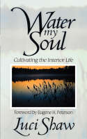 Water My Soul: Cultivating the Interior Life (Paperback)