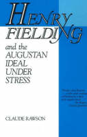 Henry Fielding and the Augustan Ideal Under Stress (Paperback)