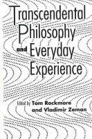 Transcendental Philosophy And Everyday Experience (Hardback)