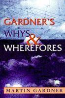 Gardner's Whys & Wherefores (Paperback)
