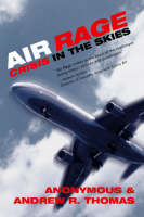 Air Rage: Crisis in the Skies (Paperback)