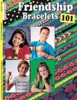 Friendship Bracelets 101 (Paperback)