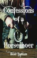 Confessions of a Horseshoer (Hardback)