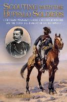 Scouting with the Buffalo Soldiers: Lieutenant Powhatan Clarke, Frederic Remington, and the Tenth U.S. Cavalry in the Southwest - North Texas Military Biography and Memoir Series (Hardback)